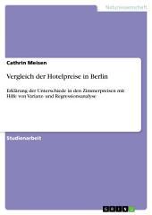 Vergleich der Hotelpreise in Berlin: Erklärung der Unterschiede in den Zimmerpreisen mit Hilfe von Varianz- und Regressionsanalyse