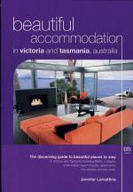 Beautiful Accommodation in Victoria and Tasmania, Australia