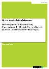 Erinnerung und Selbstauffassung  Untersuchung der Identit  t   sterreichischer Juden in Thomas Bernards  Heldenplatz  PDF