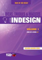 Coleção Dicas, Truques & Macetes - Adobe InDesign -: Volume 1