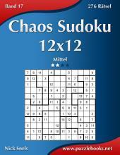 Chaos Sudoku 12x12 - Mittel - Band 17 - 276 Rätsel