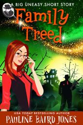 Family Treed: The Big Uneasy 1.5