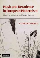 Music and Decadence in European Modernism PDF