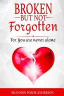 Broken But Not Forgotten