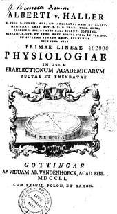 Alberti Haller... Primae lineae physiologiae in usum praelectionum academicarum