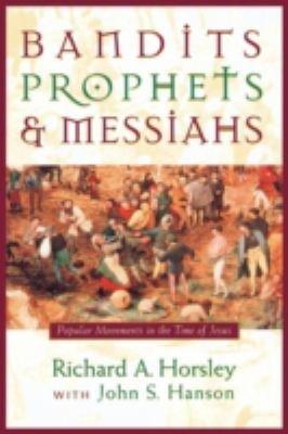 Bandits, Prophets, and Messiahs