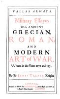 Pallas Armata  Military Essayes of the Ancient Grecian  Roman  and Modern Art of War PDF