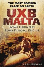 UXB Malta: Royal Engineers Bomb Disposal 1940-44