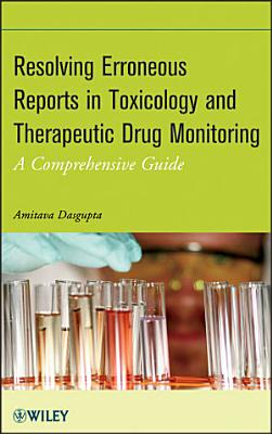 Resolving Erroneous Reports in Toxicology and Therapeutic Drug Monitoring