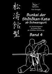 Bunkai der Shôtôkan-Kata ab Schwarzgurt / Band 4: Ein Nachschlagewerk für Karate-Kata der Shôtôkan-Stilrichtung