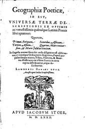 Geographiae poeticae, id est, universae terrae descriptionis ex optimis ... latinis poetis libri IV