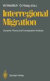 Interregional Migration: Dynamic Theory and Comparative Analysis