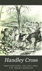 Handley Cross  Or  Mr  Jorrocks s Hunt PDF