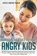 Coping Strategies to Help Angry Kids