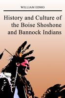 History and Culture of the Boise Shoshone and Bannock Indians PDF