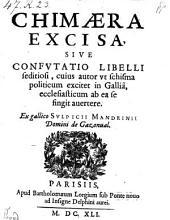 Chimaera excisa, sive confutatio libelli seditiosi, cuius autor ut schisma politicum excitet in Gallia, ecclesiasticum ab ea se fingit avertere