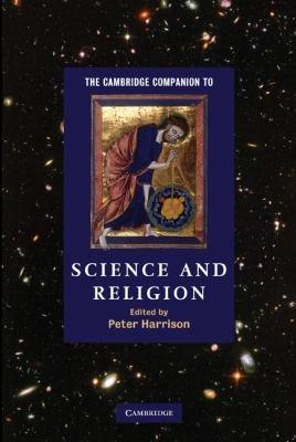 The Cambridge Companion to Science and Religion PDF