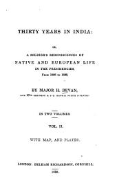 Thirty Years in India: Or, a Soldier's Reminiscences of Native and European Life in the Presidencies, from 1808 to 1838 : with Map and Plates ; in Two Volumes, Volume 2