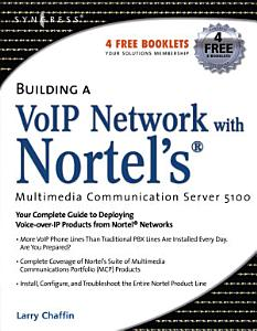 Building a VoIP Network with Nortel s Multimedia Communication Server 5100