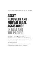ADB/OECD Anti-Corruption Initiative for Asia and the Pacific Asset Recovery and Mutual Legal Assistance in Asia and the Pacific