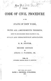 The Code of Civil Procedure of the State of New York: With All Amendments Thereto, Down to and Including Those Enacted in 1894, Fully and Exhaustively Annotated, Volume 2