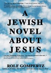 A Jewish Novel About Jesus