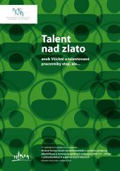 Talent nad zlato, aneb, Všichni o talentované pracovníky stojí, ale--