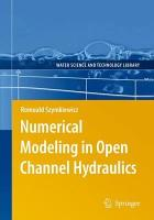 Numerical Modeling in Open Channel Hydraulics PDF
