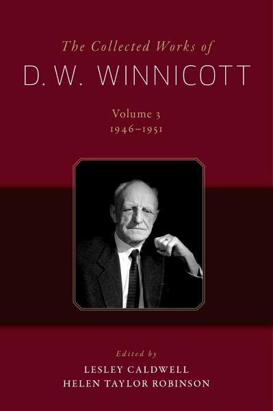 Download The Collected Works of D  W  Winnicott Book