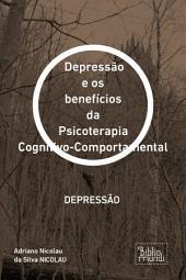 DEPRESSÃO e os benefícios da Psicoterapia Cognitivo-Comportamental.: DEPRESSÃO