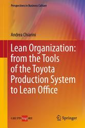 Lean Organization  from the Tools of the Toyota Production System to Lean Office PDF