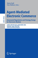 Agent-Mediated Electronic Commerce. Automated Negotiation and Strategy Design for Electronic Markets