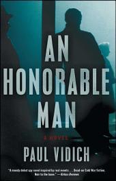 An Honorable Man: A Novel