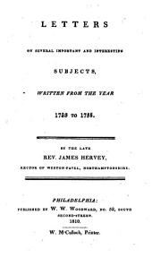 The whole works of the late Rev. James Hervey, A. M., rector of Weston-Favel, in Northamptonshire: Volume 6