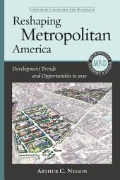 Reshaping Metropolitan America: Development Trends and Opportunities to 2030