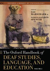 The Oxford Handbook of Deaf Studies, Language, and Education: Volume 2