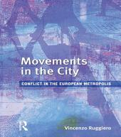 Movements in the City: Conflict in the European Metropolis