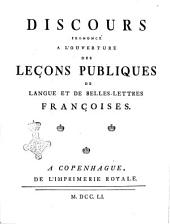 Discours prononcé a l'ouverture des leçons publiques de langue et belles-lettres françoises