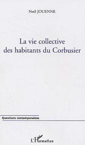 La vie collective des habitants du Corbusier