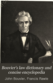 Bouvier's law dictionary and concise encyclopedia: Volume 1