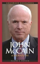 John McCain: A Biography