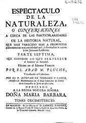 Espectáculo de la naturaleza o Conversaciones a cerca de las particularidades de la historia natural ...: Que contiene lo que pertenece al hombre en sociedad. Parte septima