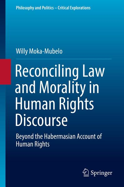 Download Reconciling Law and Morality in Human Rights Discourse Book