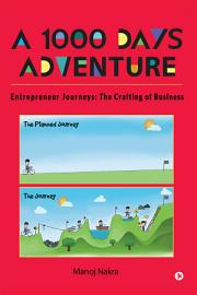 A 1000 Days Adventure   Entrepreneur Journeys PDF