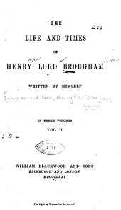 The Life and Times of Henry, Lord Brougham: Volume 2, Issue 1