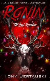 Ronin (The Last Reindeer): A Science Fiction Adventure