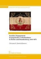 Soziales Engagement Evangelischer Arbeitnehmer in Berlin und Brandenburg 1848   1973 PDF