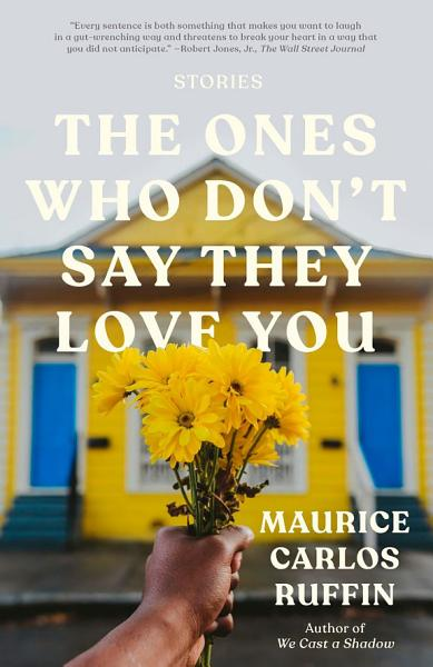 Download The Ones Who Don t Say They Love You Book