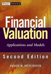 Financial Valuation: Applications and Models, Edition 2