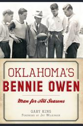 Oklahoma's Bennie Owen: Man for All Seasons